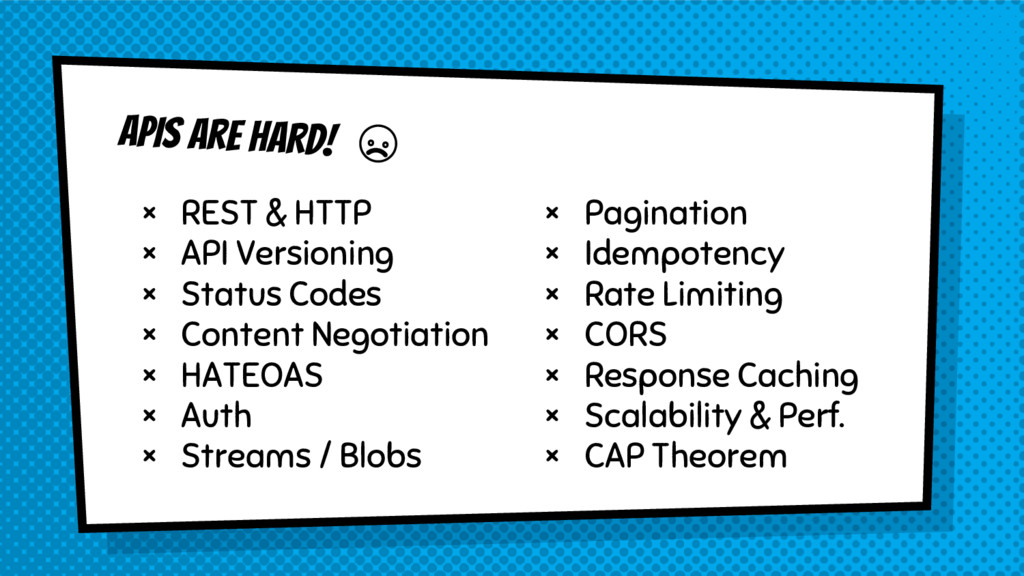APIS Are HARD! × REST & HTTP × API Versioning ×...
