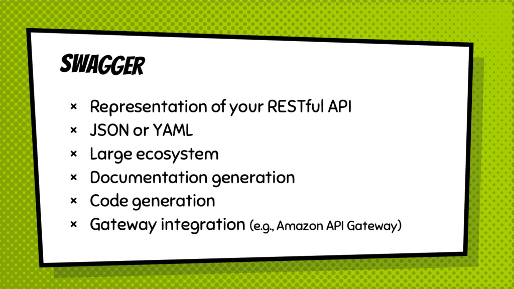 Swagger × Representation of your RESTful API × ...