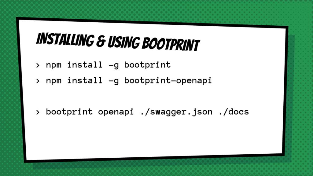 INstalling & USING Bootprint > npm install -g b...