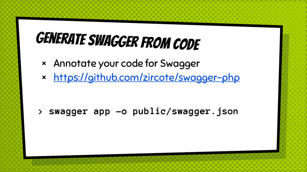 Generate Swagger FROM CODE × Annotate your code...