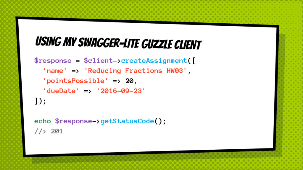 USING My Swagger-lite Guzzle Client $response =...