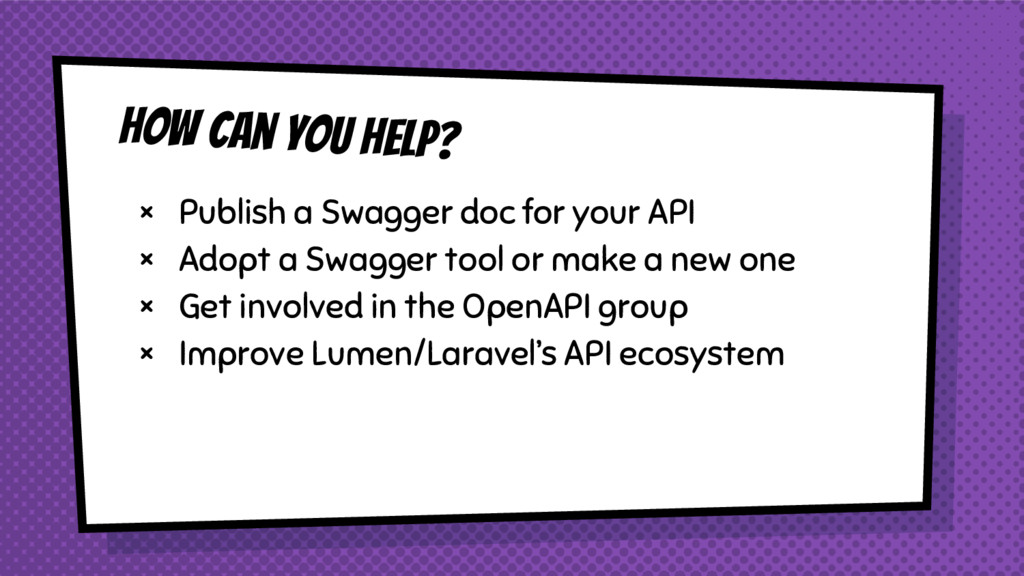 HOW Can You Help? × Publish a Swagger doc for y...