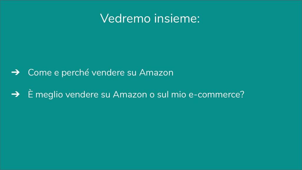 ➔ Come e perché vendere su Amazon ➔ È meglio ve...