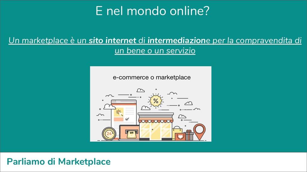 Parliamo di Marketplace E nel mondo online? Un ...