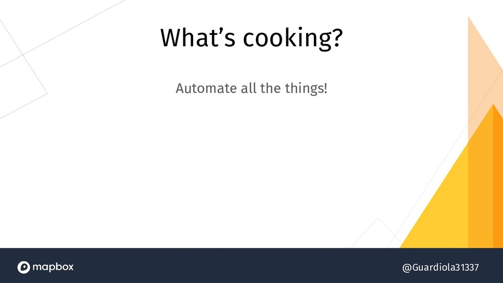 @Guardiola31337 What's cooking? Automate all th...