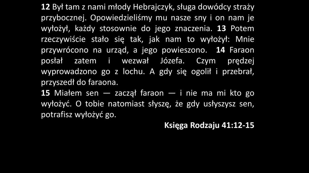 12 Był tam z nami młody Hebrajczyk, sługa dowód...
