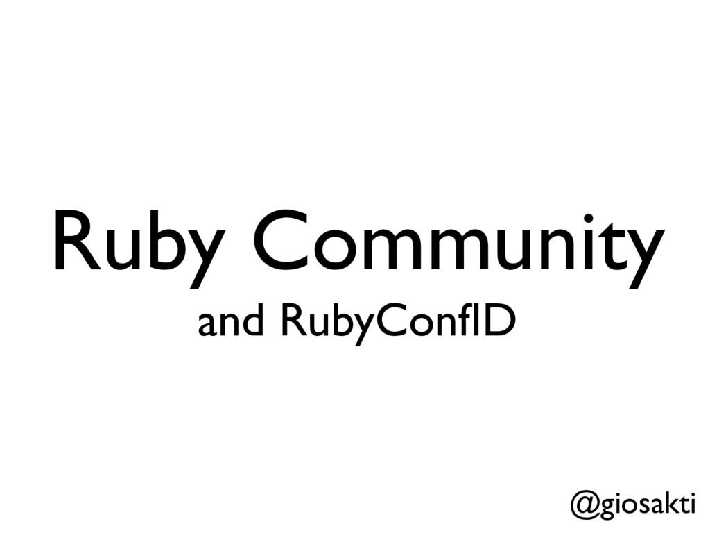 Ruby Community and RubyConfID @giosakti