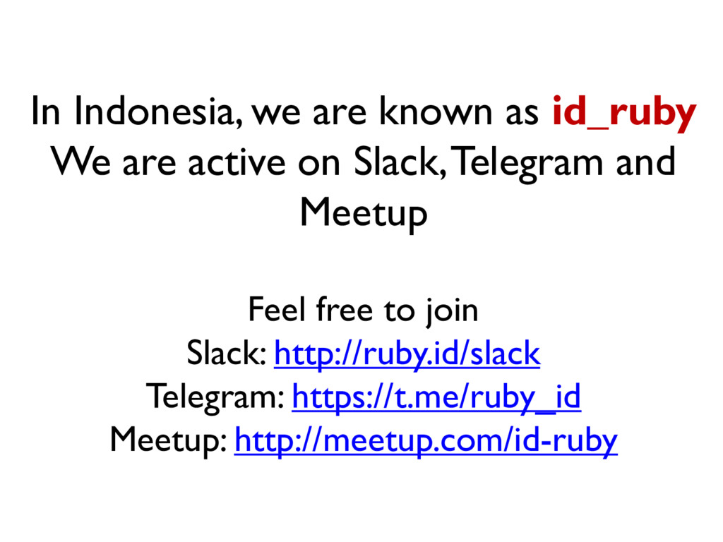 In Indonesia, we are known as id_ruby We are ac...