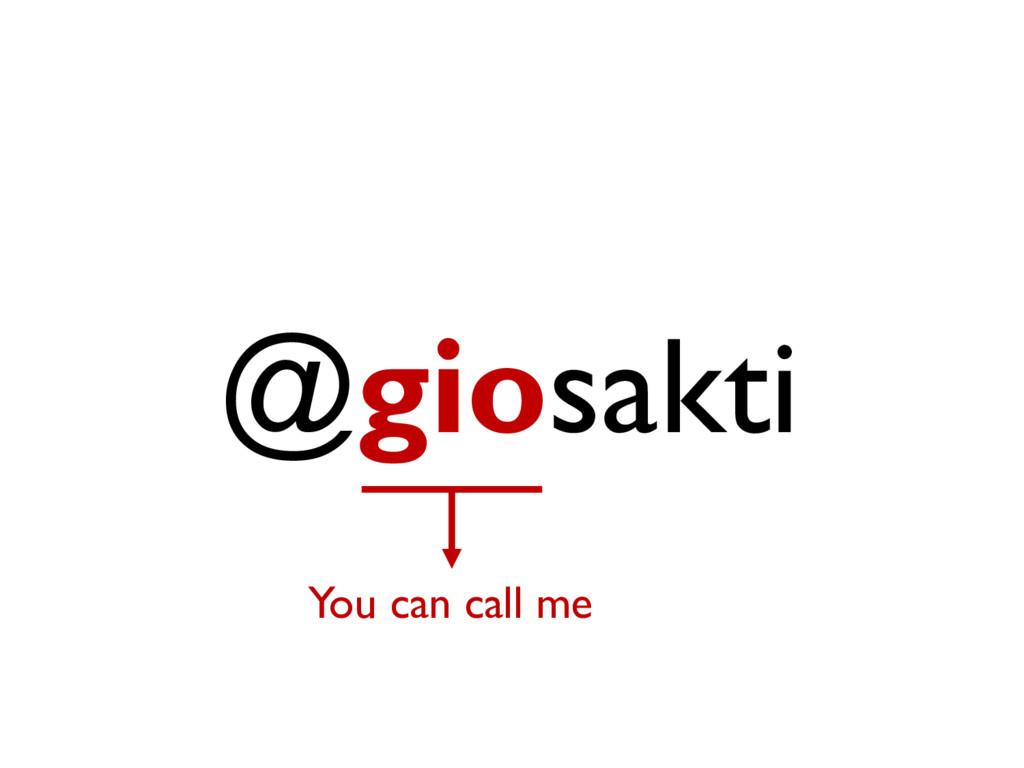 @giosakti You can call me