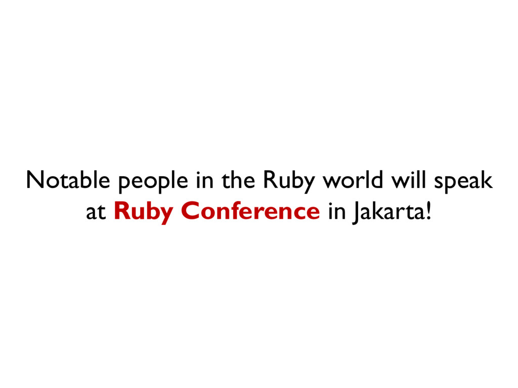 Notable people in the Ruby world will speak at ...