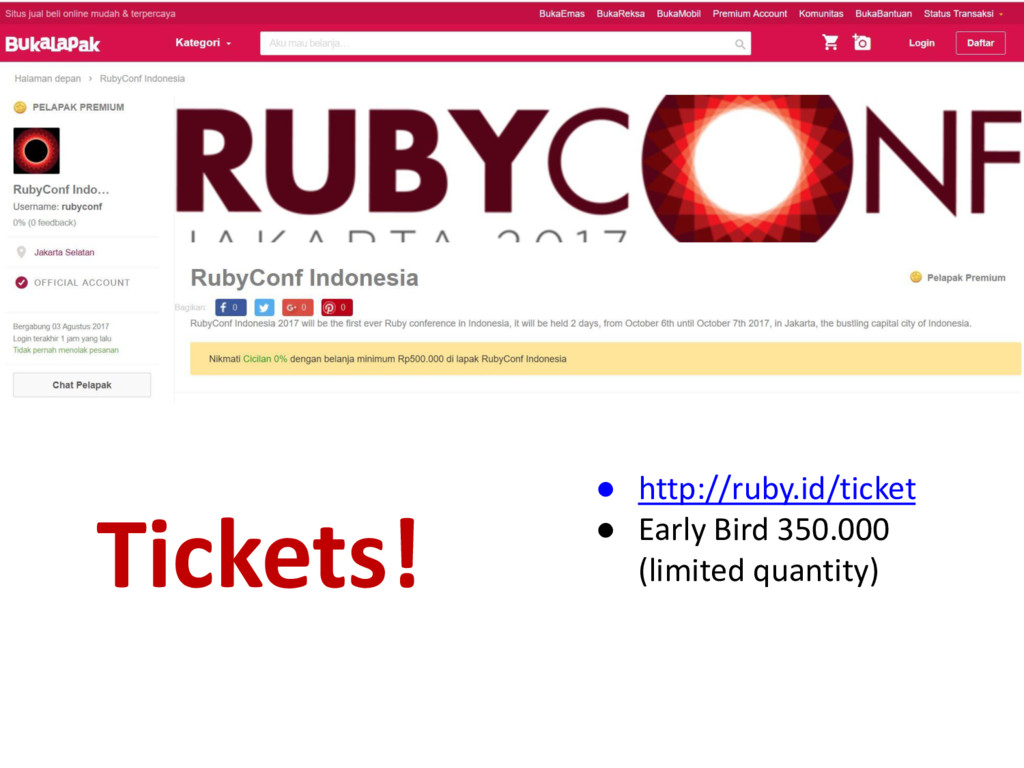 Tickets! ● http://ruby.id/ticket ● Early Bird 3...
