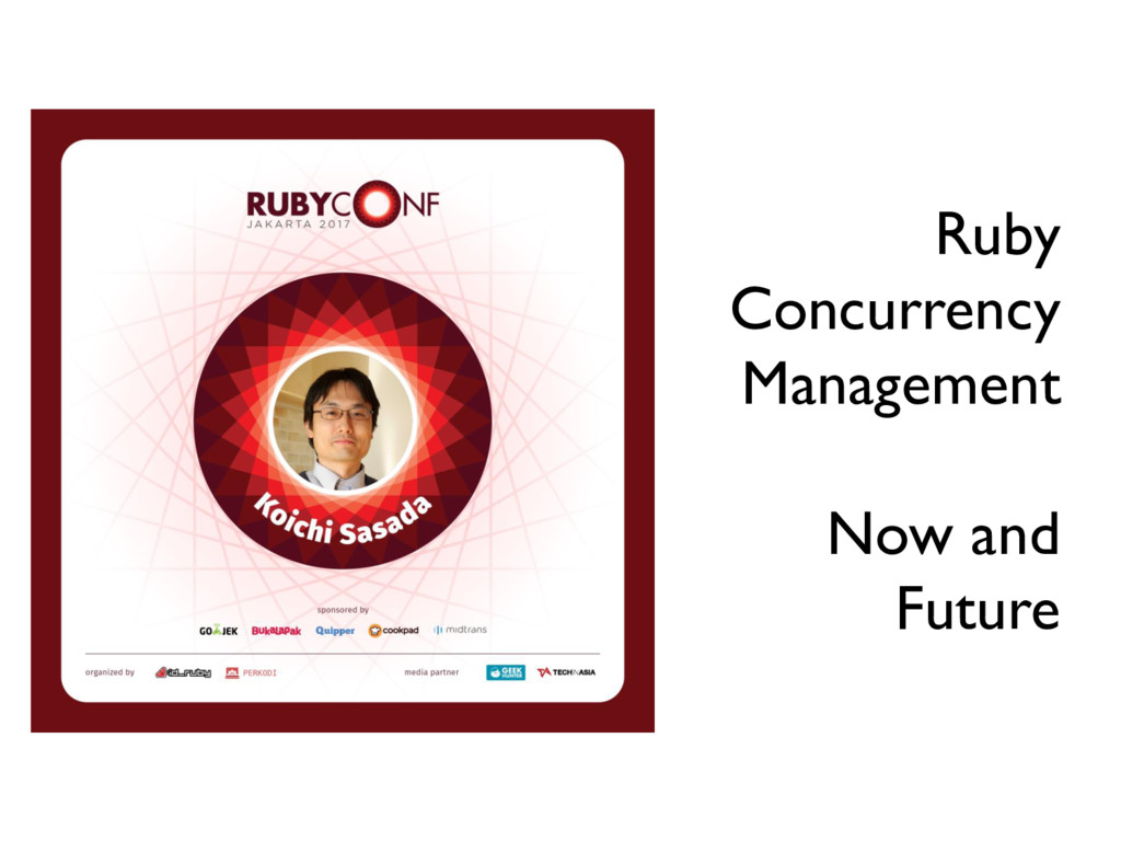 Ruby Concurrency Management Now and Future