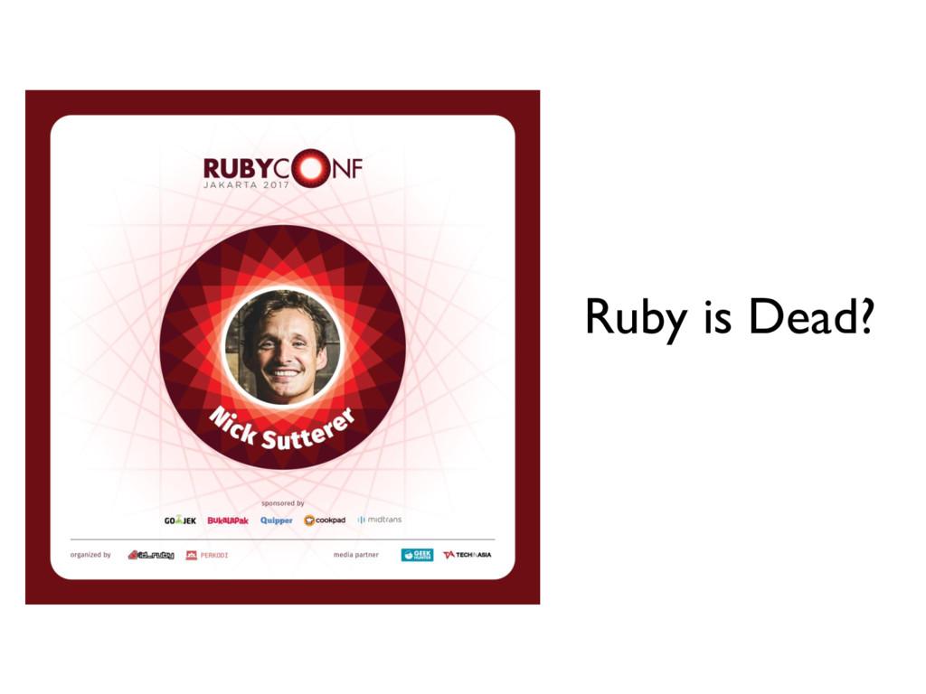 Ruby is Dead?