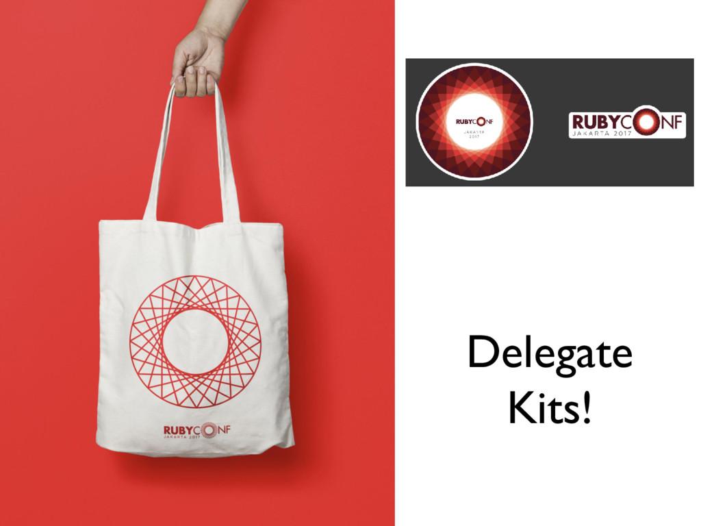 Delegate Kits!