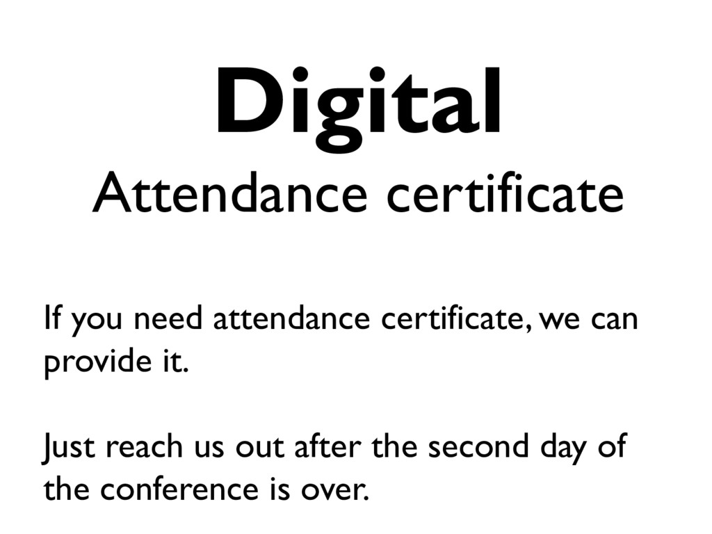 Digital Attendance certificate If you need atte...