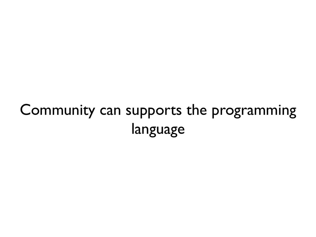 Community can supports the programming language