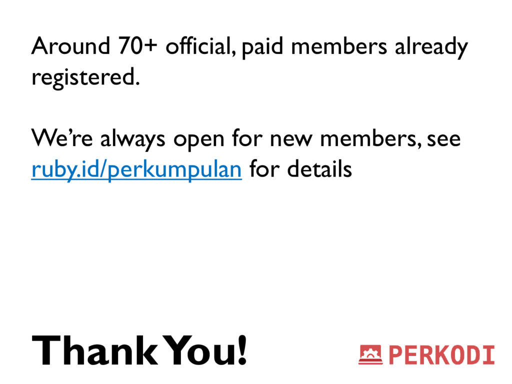 Around 70+ official, paid members already regis...