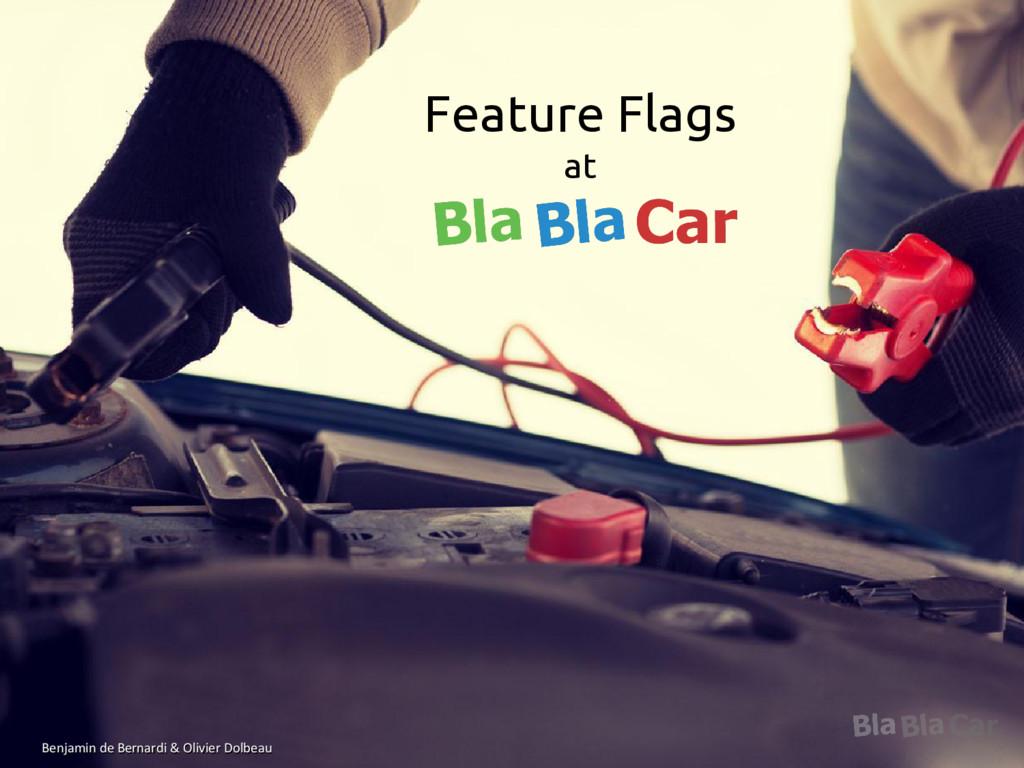 ParisWeb 2016 - Feature flags @ BlaBlaCar @odol...