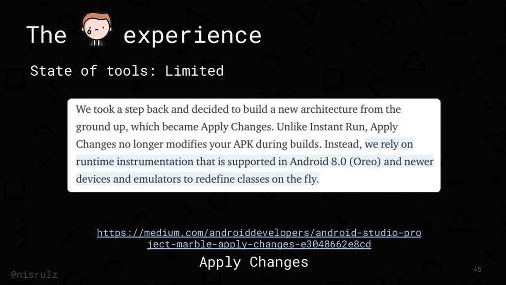 The experience State of tools: Limited 48 @nisr...
