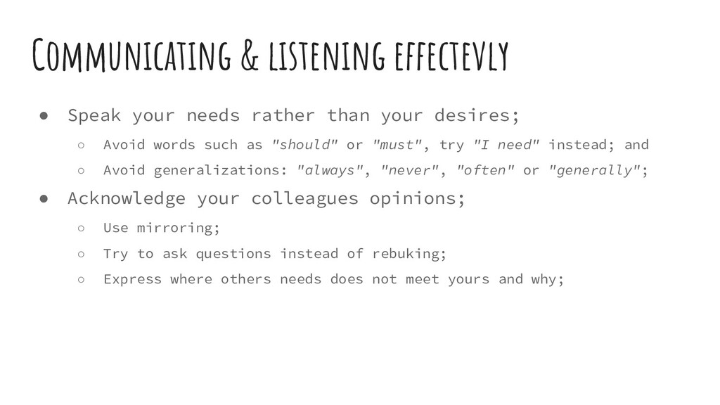 Communicating & listening effectevly ● Speak yo...