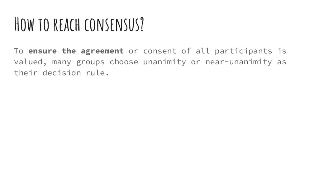 How to reach consensus? To ensure the agreement...