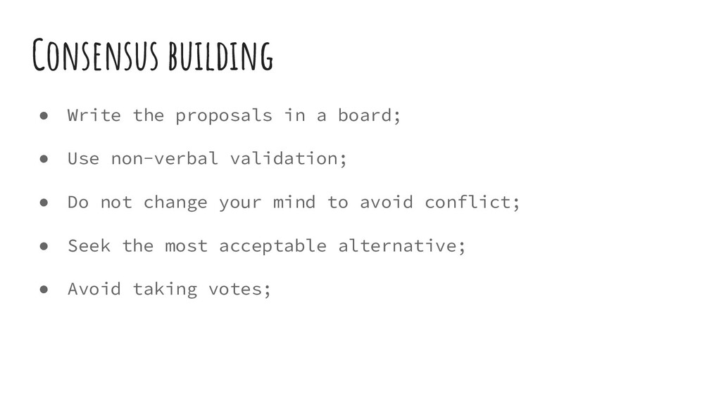 Consensus building ● Write the proposals in a b...