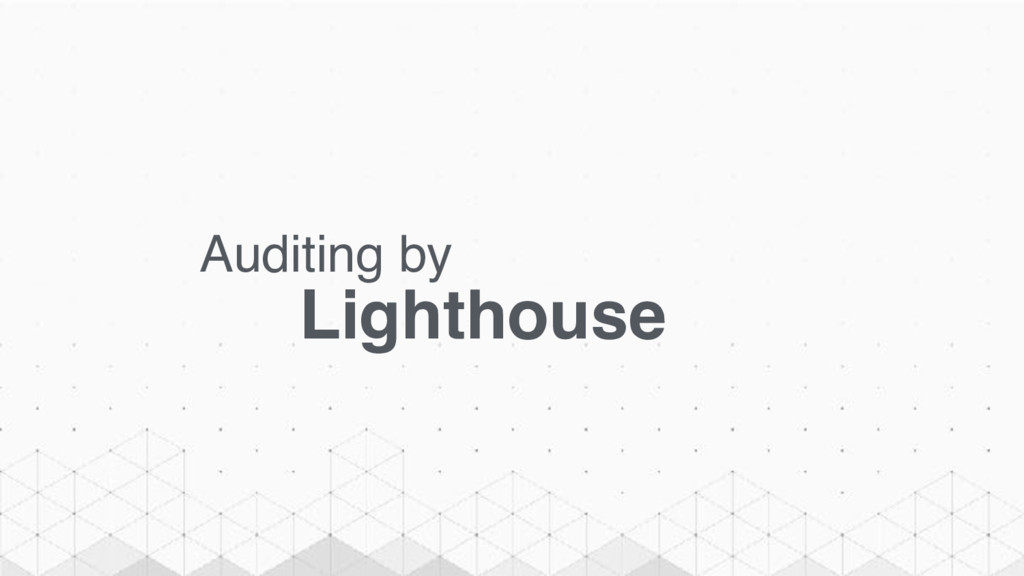 Auditing by Lighthouse