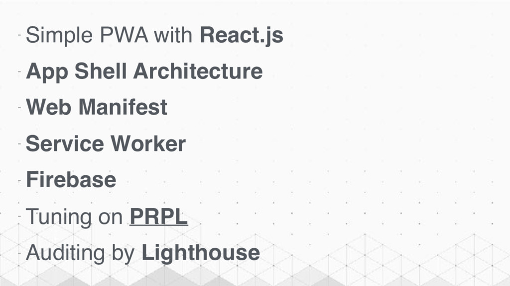 - Simple PWA with React.js - App Shell Architec...