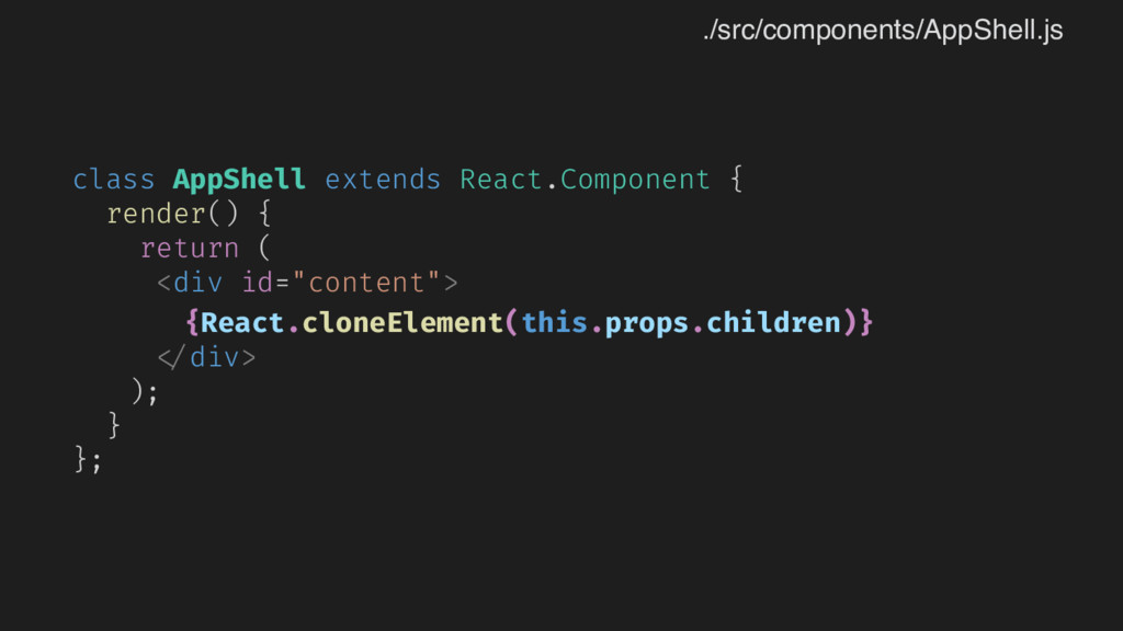 class AppShell extends React.Component { render...