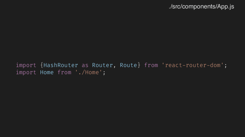 import {HashRouter as Router, Route} from 'reac...