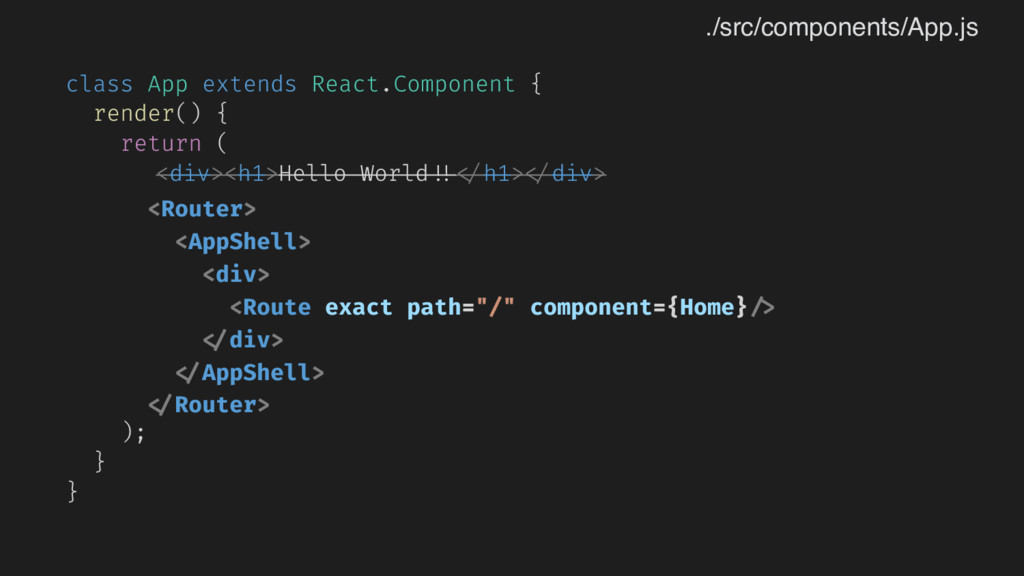 class App extends React.Component { render() { ...