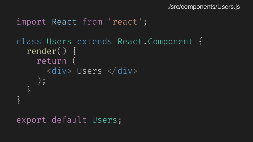 import React from 'react'; class Users extends ...