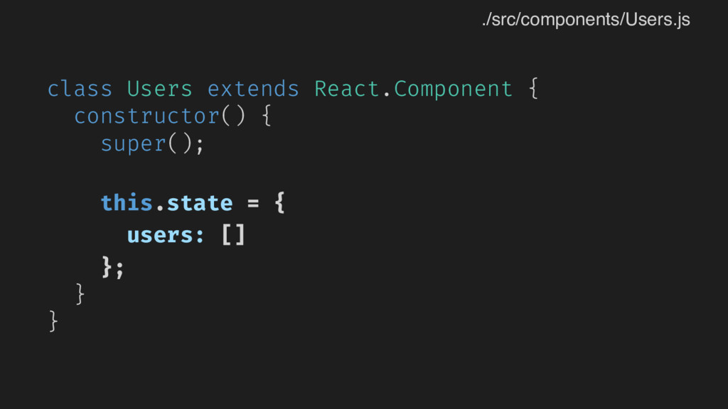 class Users extends React.Component { construct...
