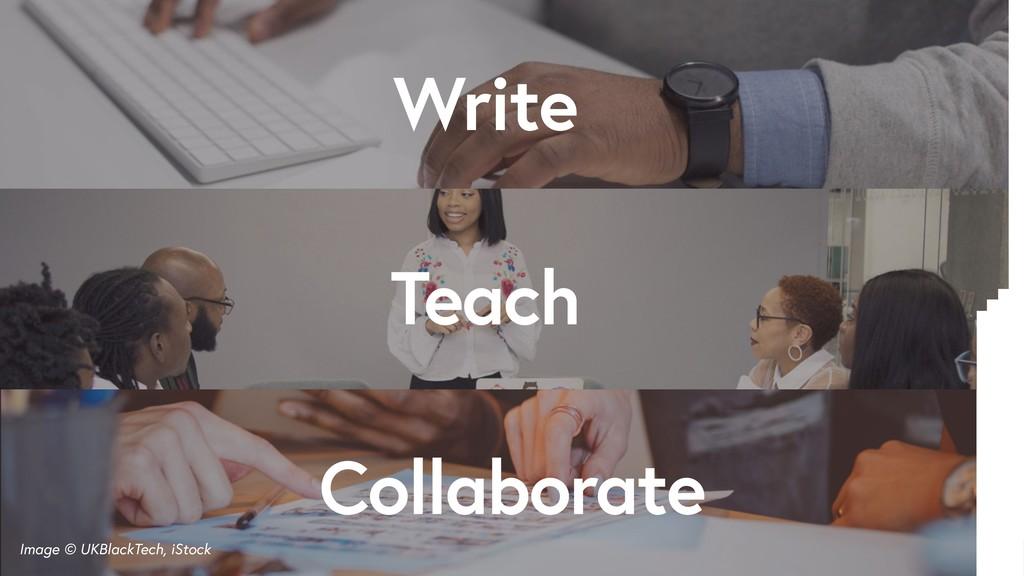 @tara_ojo Write Collaborate Teach Image © UKBla...