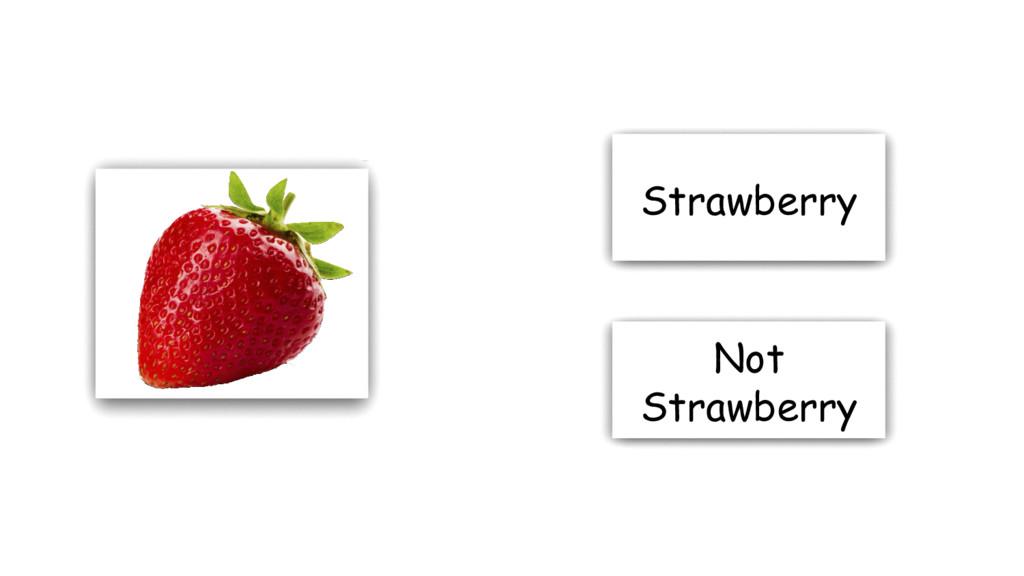 Strawberry Not Strawberry