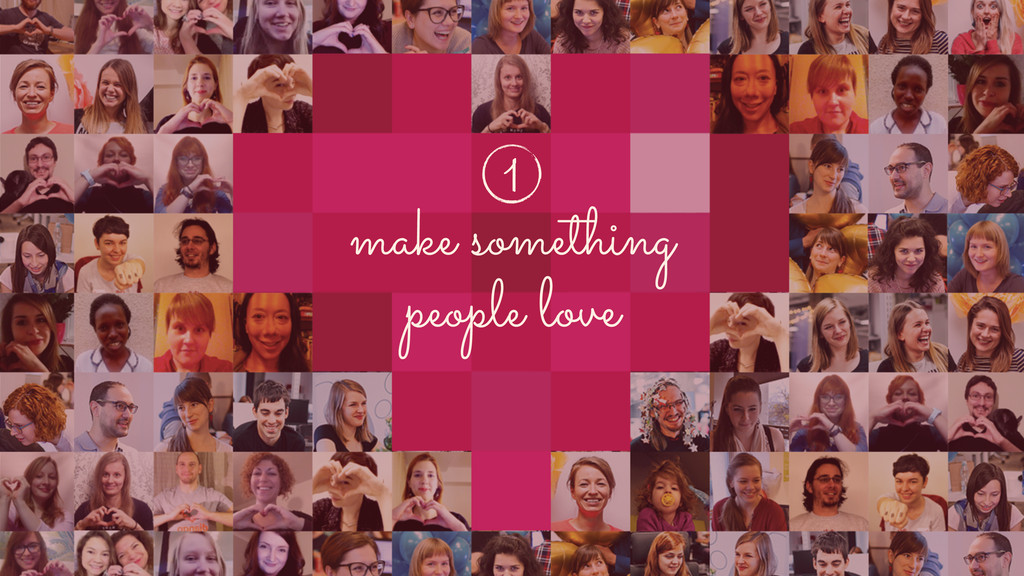 make something people love 1 1