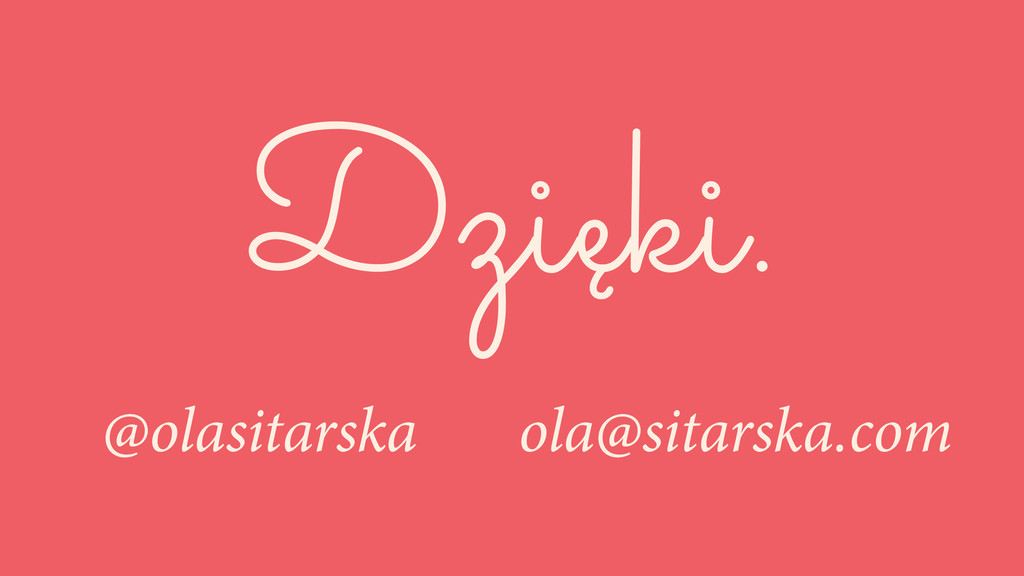 Dzięki. @olasitarska ola@sitarska.com
