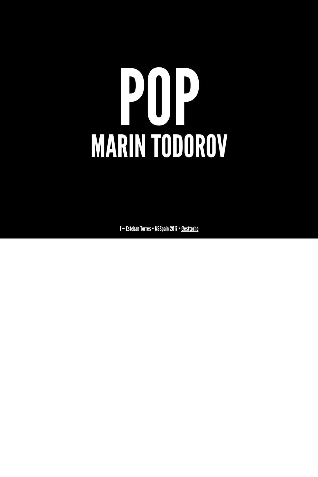 POP MARIN TODOROV 1 — Esteban Torres • NSSpain ...