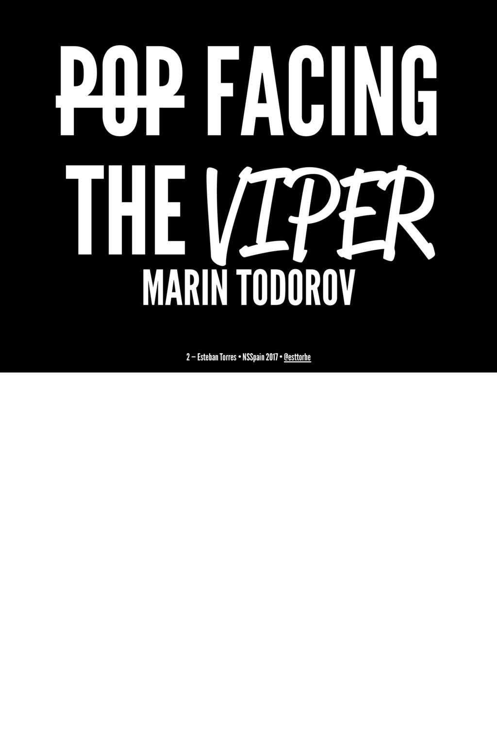 POP FACING THE VIPER MARIN TODOROV 2 — Esteban ...
