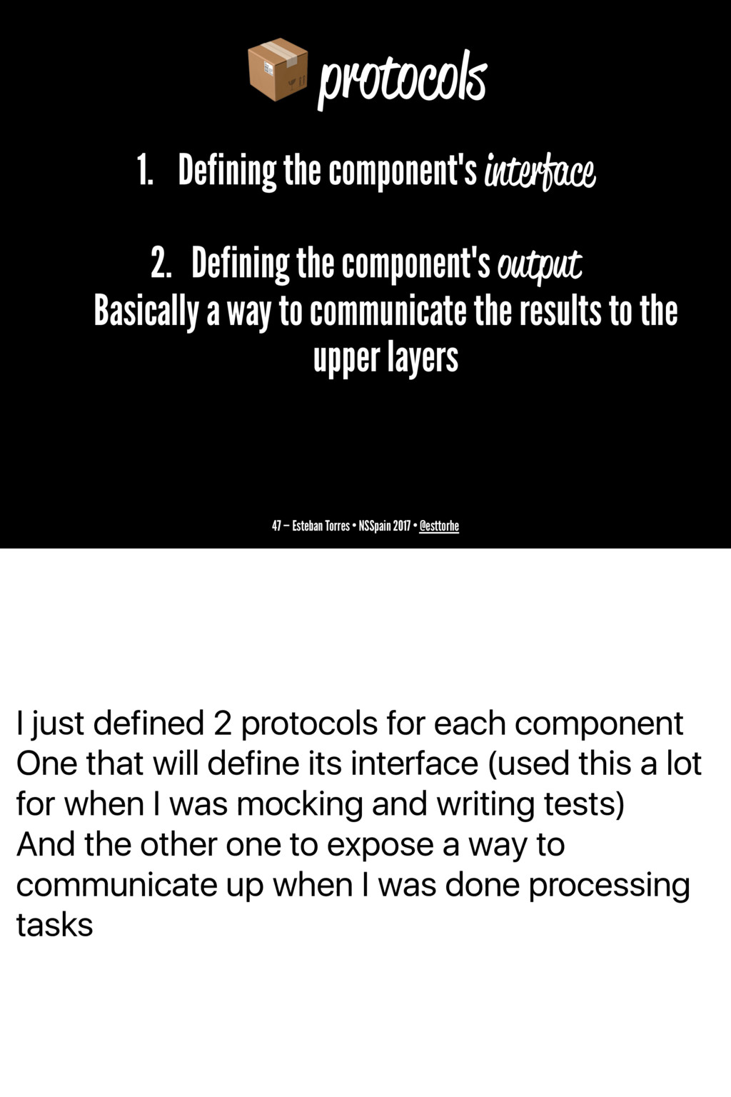 I just defined 2 protocols for each component O...