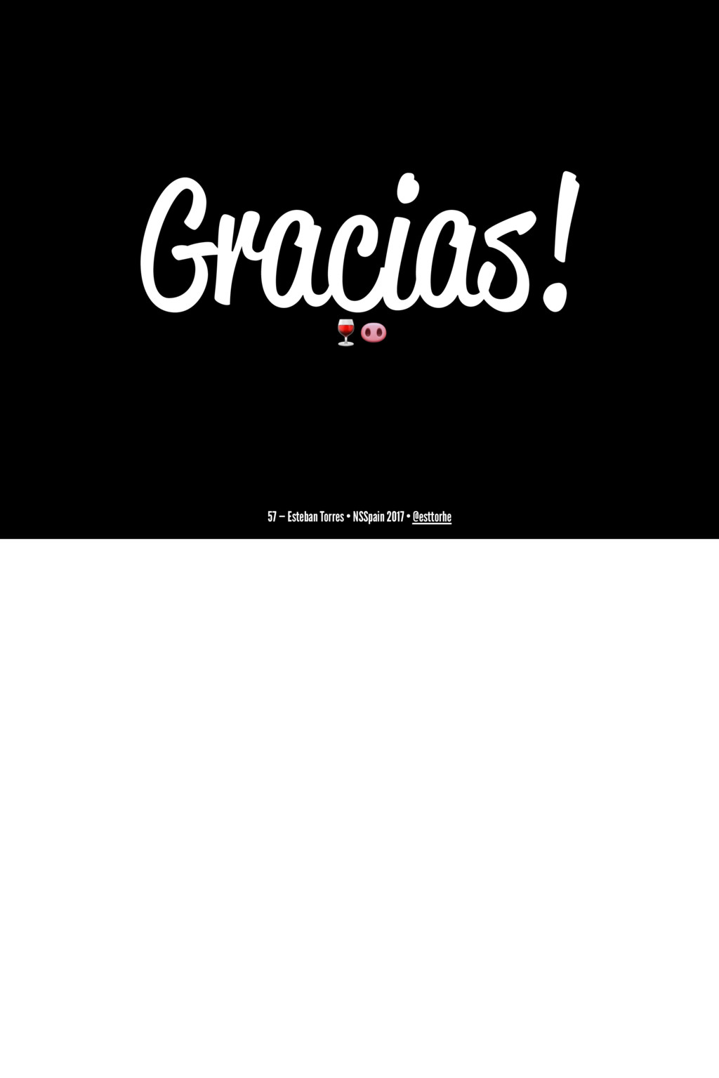 "Gracias! !"" 57 — Esteban Torres • NSSpain 2017 ..."