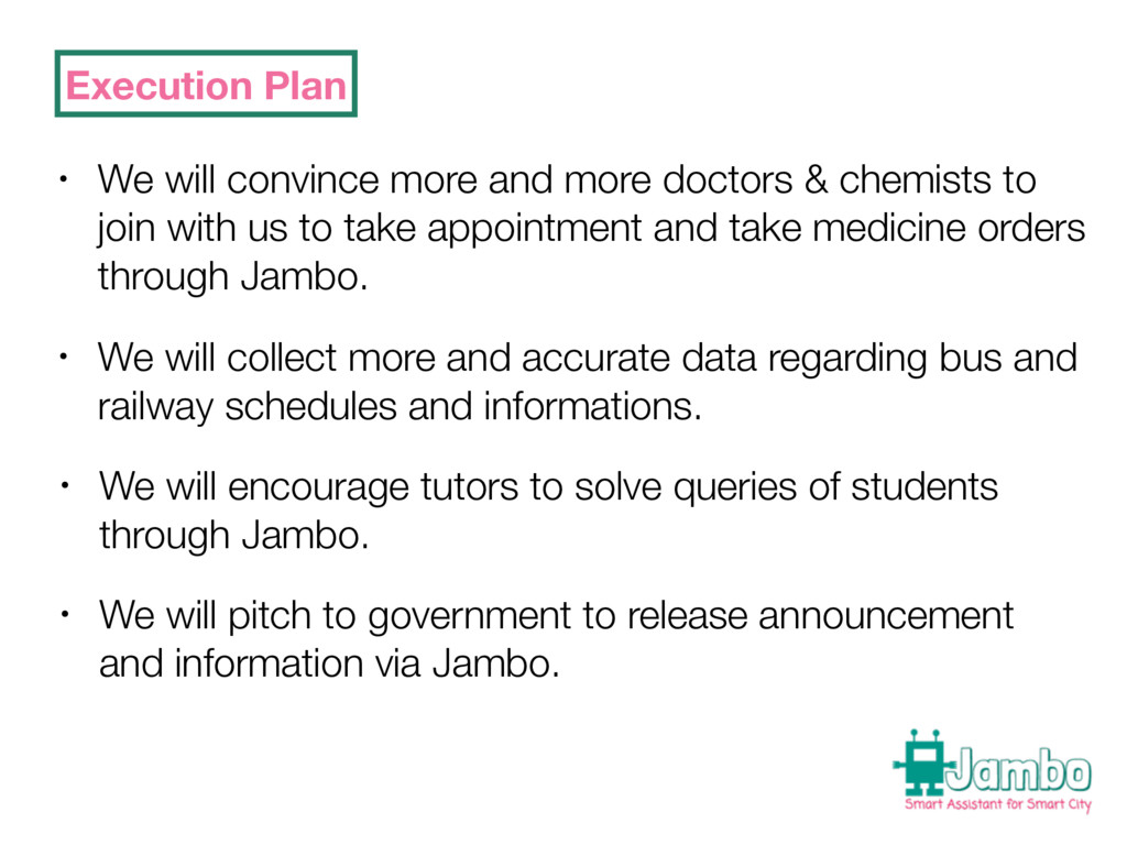 Execution Plan • We will convince more and more...
