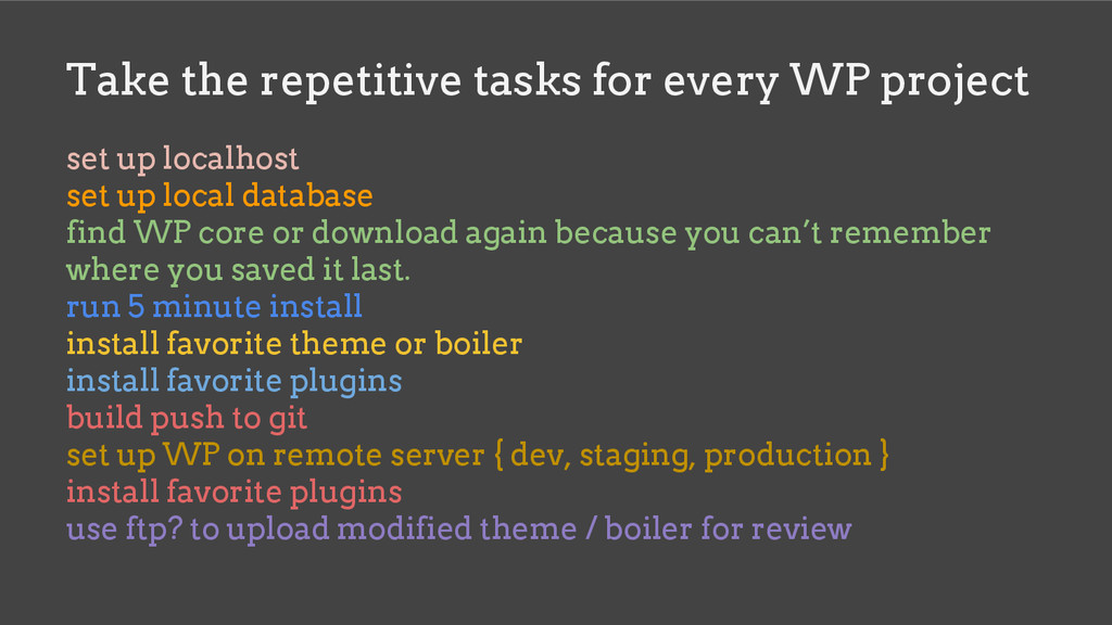 Take the repetitive tasks for every WP project ...