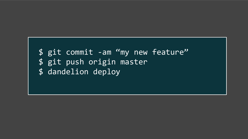 "$ git commit -am ""my new feature"" $ git push or..."