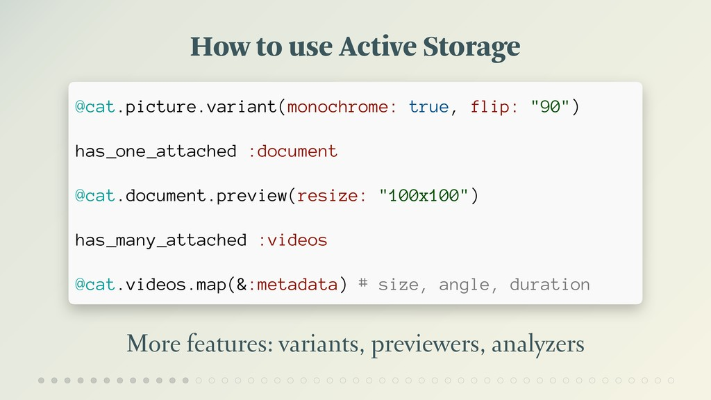 How to use Active Storage More features: varian...