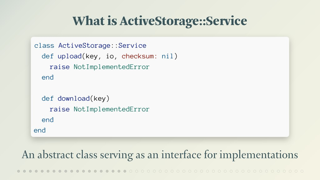 What is ActiveStorage::Service An abstract clas...