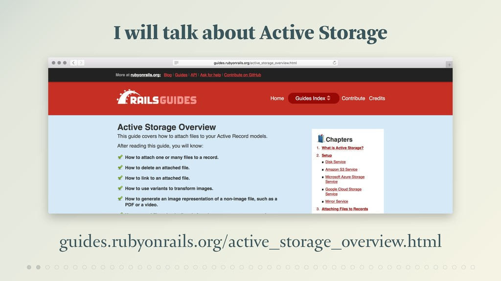 I will talk about Active Storage guides.rubyonr...