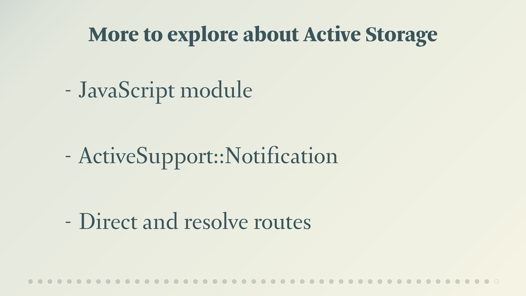 More to explore about Active Storage - JavaScri...
