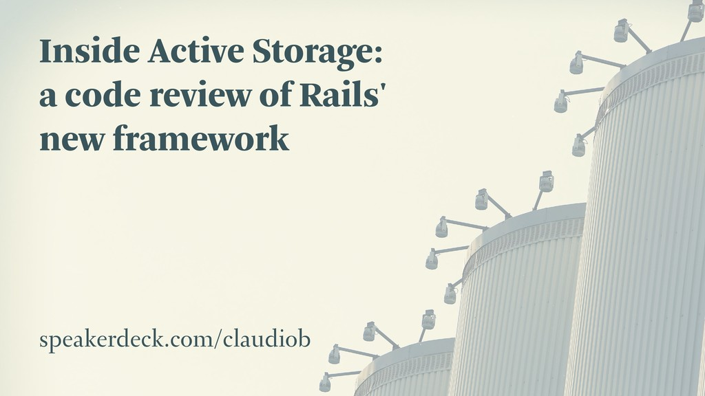 Inside Active Storage: a code review of Rails' ...