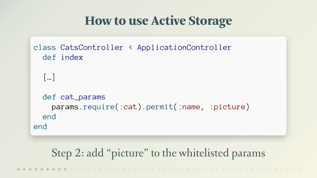 "How to use Active Storage Step 2: add ""picture""..."